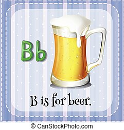 Letter B - Flashcard letter B is for beer
