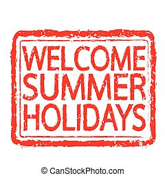 WELCOME SUMMER HOLIDAYS stamp text design