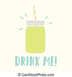 Drink me. Mason jar with green smoothie.