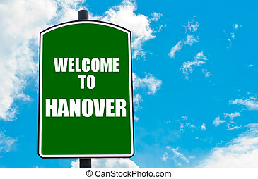 Welcome to HANOVER - Green road sign with greeting message...