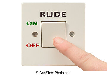 Anger management, switch off Rude - Turning off Rude with...