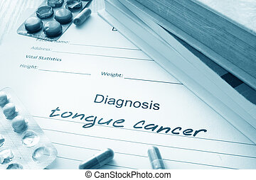 diagnosis tongue cancer and pills - Diagnostic form with...