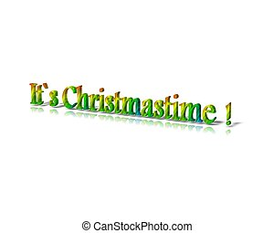 it s christmastime 3d word