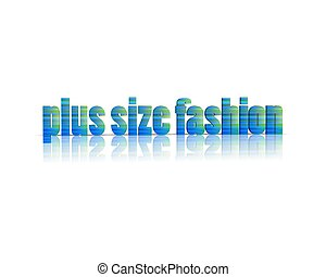 plus size fashion 3d word
