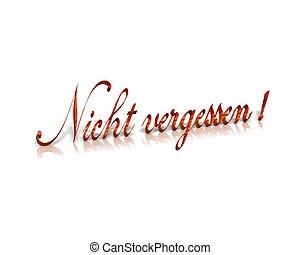 nicht vergessen / dont forget 3d word