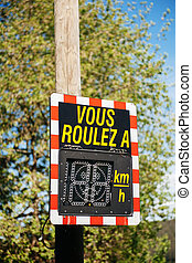 Vous Roulez A - Your Speed vehicle speed detector sign...