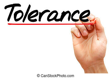 Tolerance - Hand writing Tolerance with marker, concept