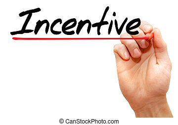 Incentive - Hand writing Incentive with marker, business...