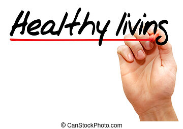 Healthy living - Hand writing Healthy living with marker,...