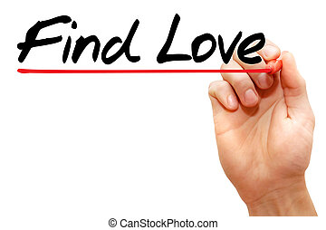 Find Love - Hand writing Find Love with marker, love concept