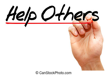 Help Others - Hand writing Help Others with marker, help...