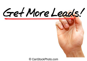 Get More Leads - Hand writing Get More Leads with marker,...