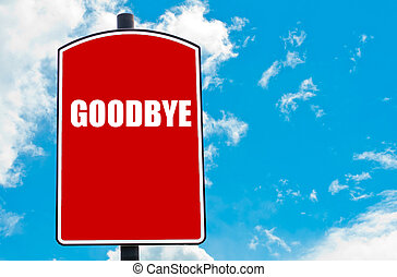 Goodbye written on red road sign isolated over clear blue...