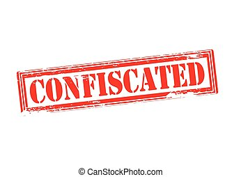 Confiscated - Rubber stamp with word confiscated inside,...