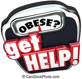 Obese Get Help Scale Lose Weight - Obese word on a scale...