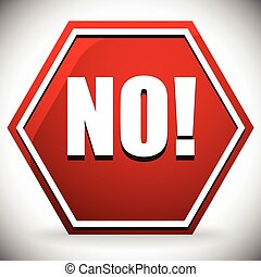 Word NO on red road sign. Vector graphics.