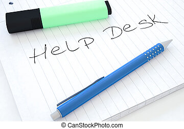 Help Desk - handwritten text in a notebook on a desk - 3d...