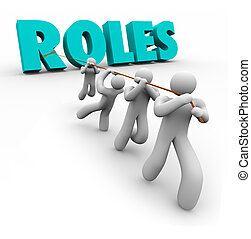 Roles Word Pulled by Team Members Jobs Duties Tasks - Roles...