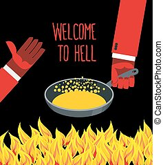 Welcome to hell Heated frying pan with boiling oil Hands of...