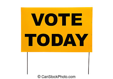 Yellow yard sign with - A yellow yard sign with Vote today...