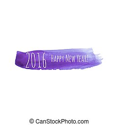 Smear a watercolor painting. creative happy new year 2016...