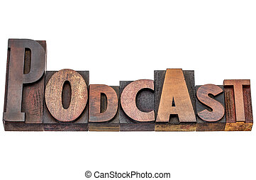 podcast word in mixed wood type