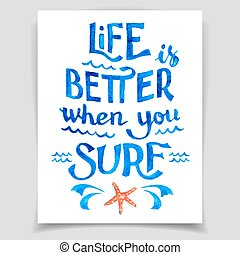 Life is better when you surf. Blue vector watercolor...