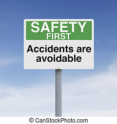 Accidents are Avoidable - A modified sign with a safety...