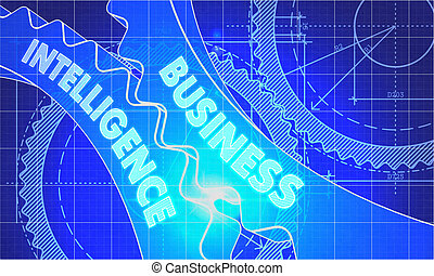 Business Intelligence on the Gears. Blueprint Style. -...