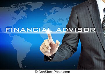 Businessman hand pointing to FINANCIAL ADVISOR sign on virtual screen