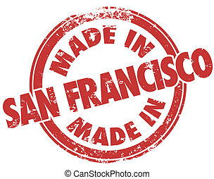 Made in San Francisco Red Grunge Stamp Products Manufactured...