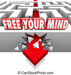 Free Your Mind Words Arrow Breaking Through Maze Creative...