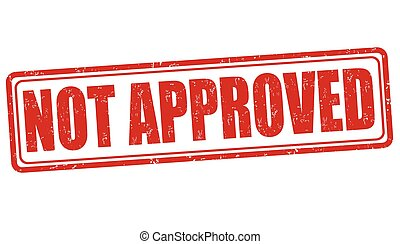 Not approved stamp - Not approved grunge rubber stamp on...