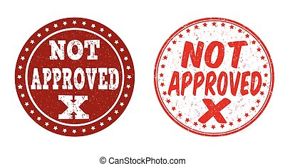 Not approved stamps - Not approved grunge rubber stamps on...