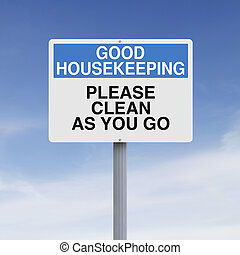 Clean As You Go  - A modified sign on good housekeeping