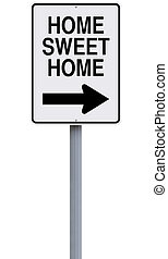 Home Sweet Home - Modified one way sign indicating Home...