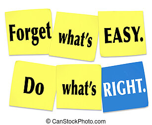 Forget What's Easy Do What's Right Sticky Note Saying Motto...