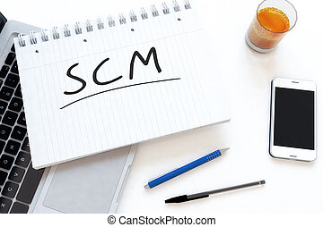 Supply Chain Management - SCM - Supply Chain Management -...