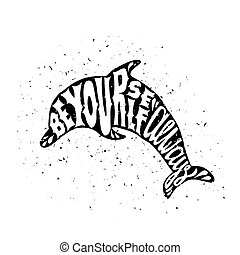Motivational poster with dolphin Inspiring label with grunge...