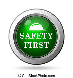 Safety first icon Internet button on white background