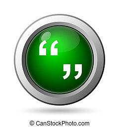 Quotation marks icon. Internet button on white background