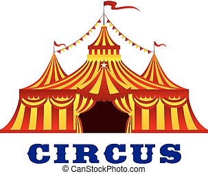 Circus tent with red and yellow stripes - Circus red and...