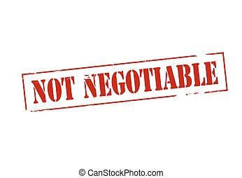 Not negotiable - Rubber stamp with text not negotiable...