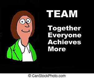 TEAM - Business cartoon on TEAM: together everyone achieves...