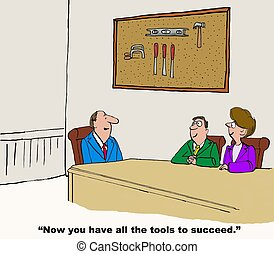 Tools to Succeed - Business cartoon where boss is saying the...