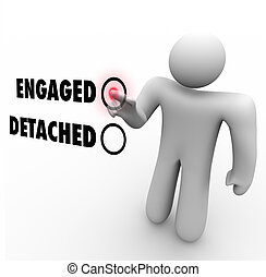 Engaged Vs Detached Person Choosing Interaction Attitude -...
