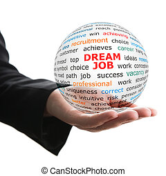 Transparent ball with inscription dream job in a hand.