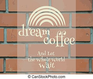 Dream Coffee Vintage Label, logo template, poster and banner...