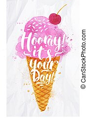 Ice cream it's your day - Poster watercolor ice cream...