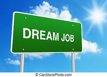 Dream job road sign with blue shiny sky background
